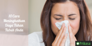 10 Cara Meningkatkan Daya Tahan Tubuh Anda