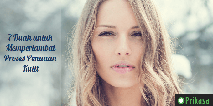 Memperlambat proses penuaan kulit